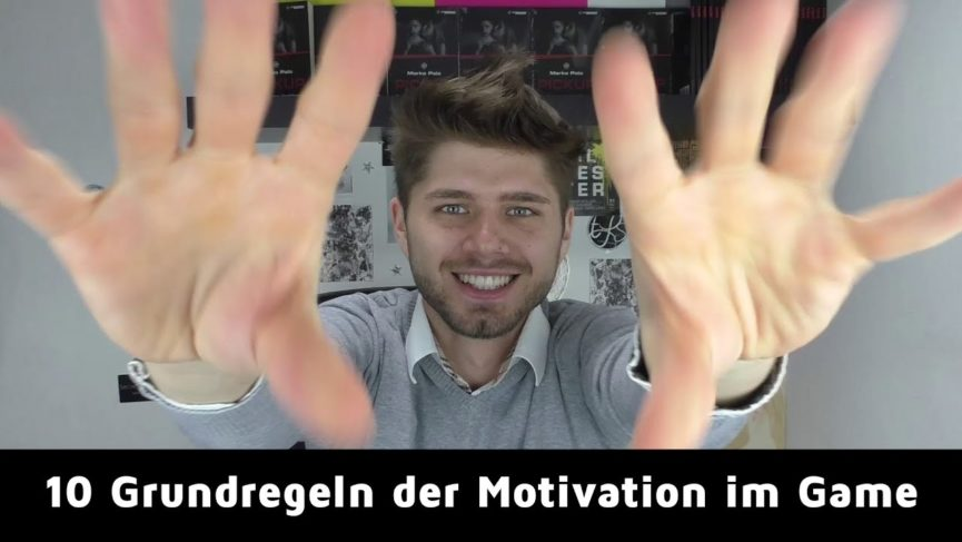 10 GRUNDREGELN DER MOTIVATION IM GAME