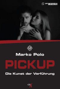 """Pickup Buch: """"PICKUP: Die Kunst der Verführung"""" von Marko Polo"""