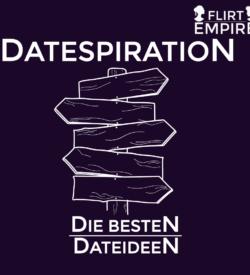 Datespiration Die Besten Date Ideen