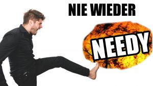 NEEDINESS ABSTELLEN - Nie wieder Needy