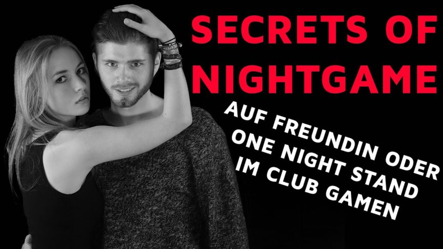 Auf FREUNDIN oder ONE NIGHT STAND im Club GAMEN Secrets of NIGHTGAME
