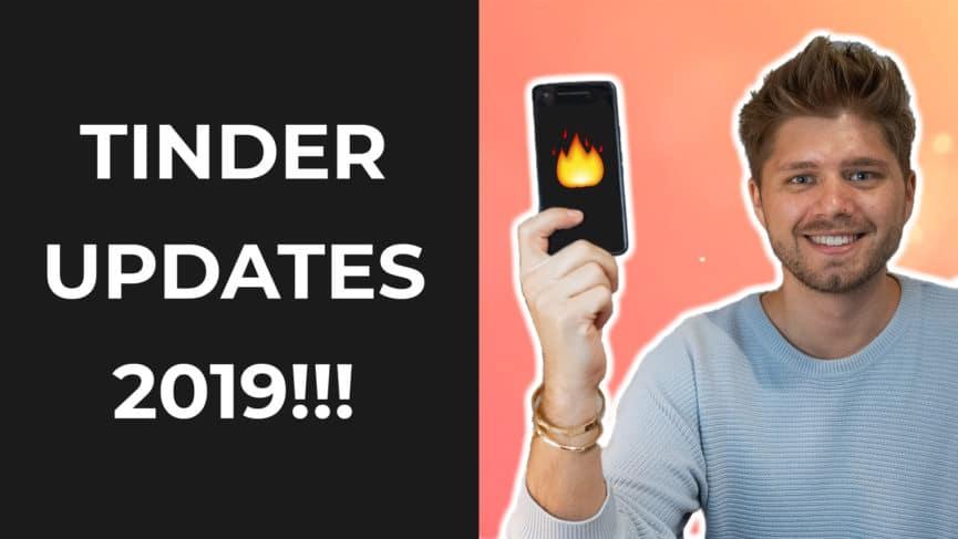 Tinder Update 2019 - DAS musst Du jetzt beachten